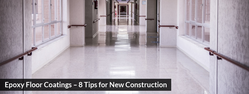 Epoxy Floor Coatings – 8 Tips for New Construction