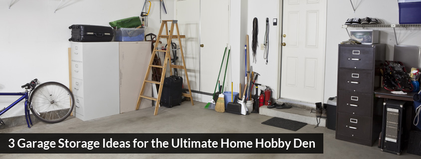 3 Garage Storage Ideas for the Ultimate Home Hobby Den