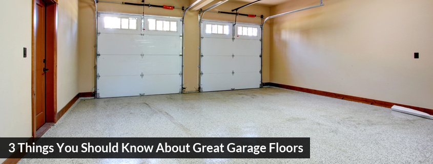 3 things you should know about great garage floors for Great garage floors