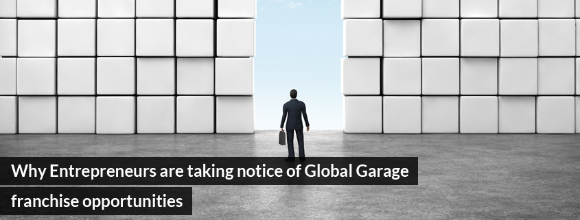 Why Entrepreneurs are taking notice of Global Garage franchise opportunities