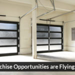 2 Reasons Garage Franchise Opportunities are Flying Off the Shelf