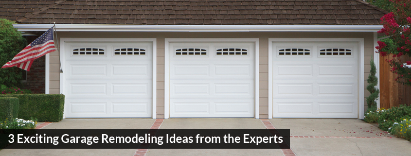 3 Exciting Garage Remodeling Ideas from the Experts