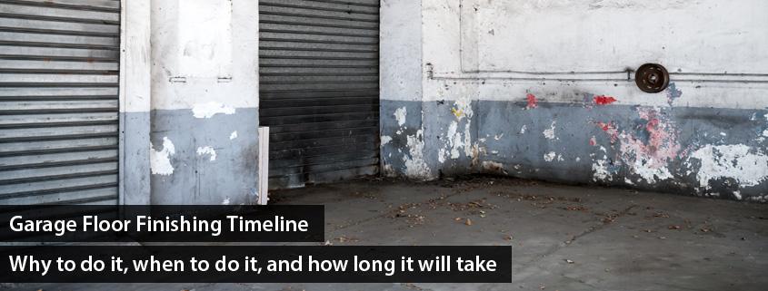 garage floor finishing timeline